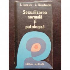 SEXUALIZAREA NORMALA SI PATOLOGICA - B. IONESCU