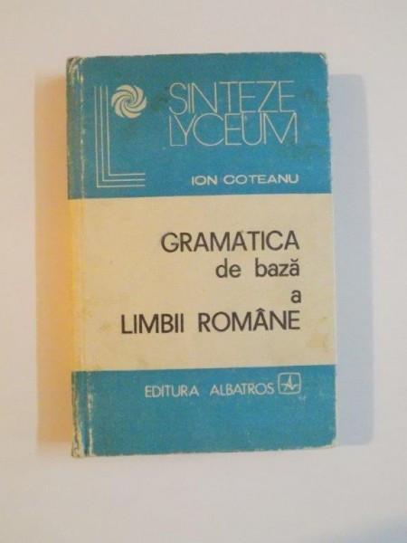 GRAMATICA DE BAZA A LIMBII ROMANE de ION COTEANU , 1982, COTORUL ESTE LIPIT CU SCOCI