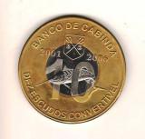 SV  *  CABINDA (enclava Angola)   10 ESCUDOS 2006 * 5 ANI MONEDA NATIONALA  2001