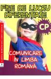 Comunicare in limba romana - Clasa pregatitoare - Fise de lucru diferentiate - Georgiana Gogoescu