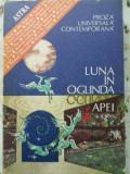 LUNA IN OGLINDA APEI. PROZA UNIVERSALA CONTEMPORANA - COLECTIV