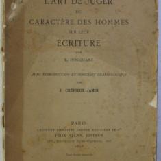 L ' ART DE JUGER DU CARACTER DES HOMMES SUR LEUR ECRITURE par E . HOCQUART , 1898