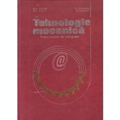 Tehnologie mecanica. Pentru sectiile de subingineri
