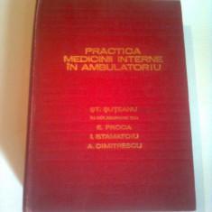 PRACTICA MEDICINII INTERNE IN AMBULATORIU  ~ ST. SUTEANU