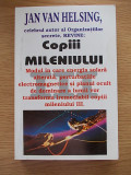 COPII MILENIULUI- JAN VAN HELSING, r4e