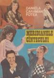 Daniela Caraman Fotea - Meridianele cîntecului
