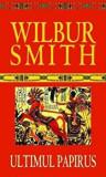 Cumpara ieftin Ultimul papirus/Wilbur Smith, Rao