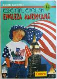ESSENTIAL ENGLISH - ENGLEZA AMERICANA de EDITH IAROVICI, 1994