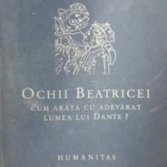 Ochii Beatricei. Cum arata cu adevarat lumea lui Dante?