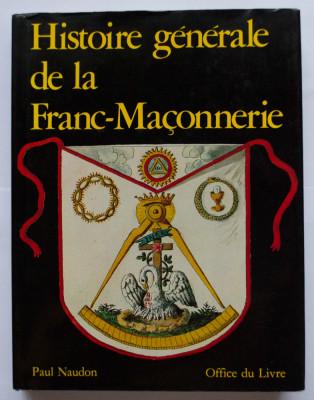 Paul Naudon - Histoire generale de la Franc-Maconnerie (Istoria francmasoneriei) foto