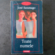 JOSE SARAMAGO - TOATE NUMELE (Biblioteca Polirom)
