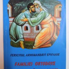 FAMILIEI ORTODOXE CU SMERITA DRAGOSTE de EPIFANIE TEODOROPU , 2001