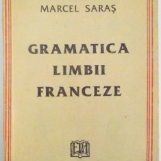 GRAMATICA LIMBII FRANCEZE de MARCEL SARAS , 1992