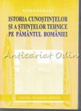 Cumpara ieftin Istoria Cunostintelor Si A Stiintelor Tehnice Pe Pamantul Romaniei