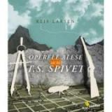 Operele alese ale lui T. S. Spivet - Reif Larsen, Vellant