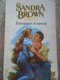 Imbratisare In Amurg - Sandra Brown ,276611