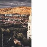 O viata asa cum a fost/Cristina Mandravel, Casa Cartii de Stiinta
