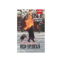 Rusia Explodeaza. Planul secret pentru resuscitarea KGB-ului - Aleksandr Litvinenko,Iuri Felstinski