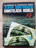 Constelatia rebela- John Brunner