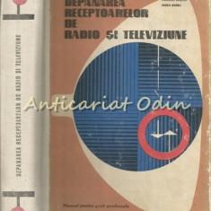 Depanarea Receptoarelor De Radio Si Televiziune - Mucenic Basoiu, Eneea Barbu