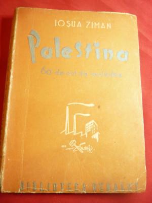 Josua Ziman- Palestina- 60 Ani de recladire -1945 Bicurim Bibl.Hehalut, 187 pag foto