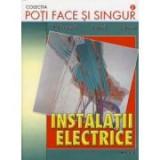 R. Dromereschi - Poti face si singur - Instalatii electrice