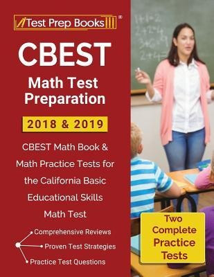 CBEST Math Test Preparation 2018 & 2019: CBEST Math Book & Math Practice Tests for the California Basic Educational Skills Math Test foto