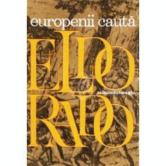 Europenii cauta Eldorado