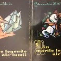 Din marile legende ale lumii [vol. I + II] - Alexandru Mitru