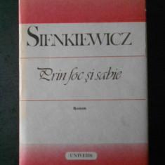 SIENKIEWICZ - PRIN FOC SI SABIE