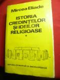 Mircea Eliade- Istoria Credintelor si a Ideilor Religioase -vol1 Ed.1981 ,trad.C