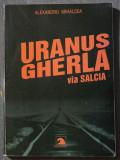 Alexandru Mihalcea - Uranus- Gherla, via Salcia - vieţi amânate (cu dedicaţie)