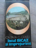 Lacul Bicaz Si Imprejurimi (harta Inclusa) - Ion Bara, C. Grasu ,524368