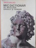 MIC DICTIONAR DE MITOLOGIE GREACA SI ROMANA-ANCA BALACI