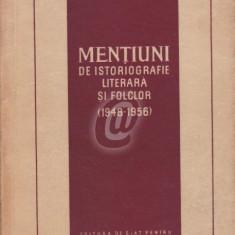Mentiuni de istoriografie literara si folclor (1948-1956) - Editia I