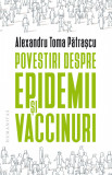 Povestiri despre epidemii si vaccinuri | Alexandru Toma Patrascu