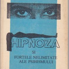 IRINA HOLDEVICI, I.  VASILESCU - HIPNOZA SI FORTELE NELIMITATE ALE PSIHISMULUI