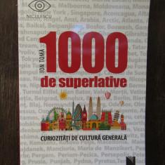 1000 de superlative si curiozitati de cultura generala- Ion Toma