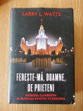 FERESTE-MA DOAMNE DE PRIETENI- LARRY WATTS- cartonata, supracoperta