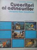 Cuceritori Ai Adincurilor Jacques Yves Cousteau - Alexandru Marinescu ,524779