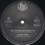 Cookie Crew - Born This Way 1989, disc vinil Maxi Single CITITI DESCRIEREA!