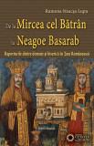 De la Mircea cel Batran la Neagoe Basarab | Ramona Neacsa Lupu, Cetatea de Scaun