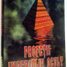 PROFETII IMPERIULUI OCULT de PAVEL CORUT , 2008