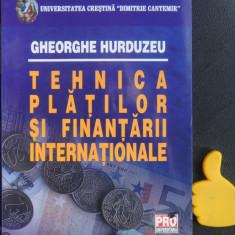 Tehnica platilor si finantarii internationale Gheorghe Hurduzeu
