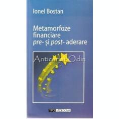 Metamorfoze Financiare Pre Si Post Aderare - Ionel Bostan