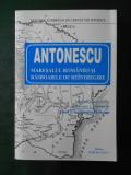 ANTONESCU MARESALUL ROMANIEI SI RASBOAIELE DE REINTREGIRE  (1996, editia a 3-a)