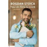 Tipul din filme nu exista, volumul 2, Bogdan Stoica