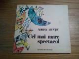 CEL MAI MARE SPECTACOL - Adrian Muntiu - CLARA HADAI (ilustratii) - 1984, 67 p.