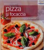 DELICII IN BUCATARIE, PIZZA SI FOCACCIA, RETETE PENTRU CEL MAI INDRAGIT FEL DE MANCARE, 2011