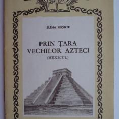 Prin tara vechilor azteci (Mexicul) – Elena Leonte